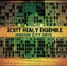 Scott Healy Ensemble-- Hudson City Suite